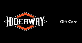 The Hideaway Grill - Gift Card